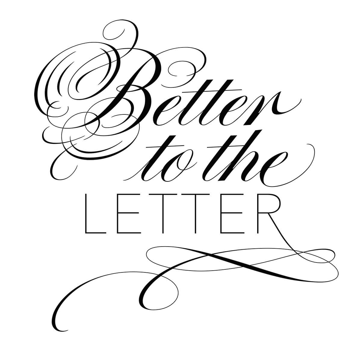 Better to the Letter