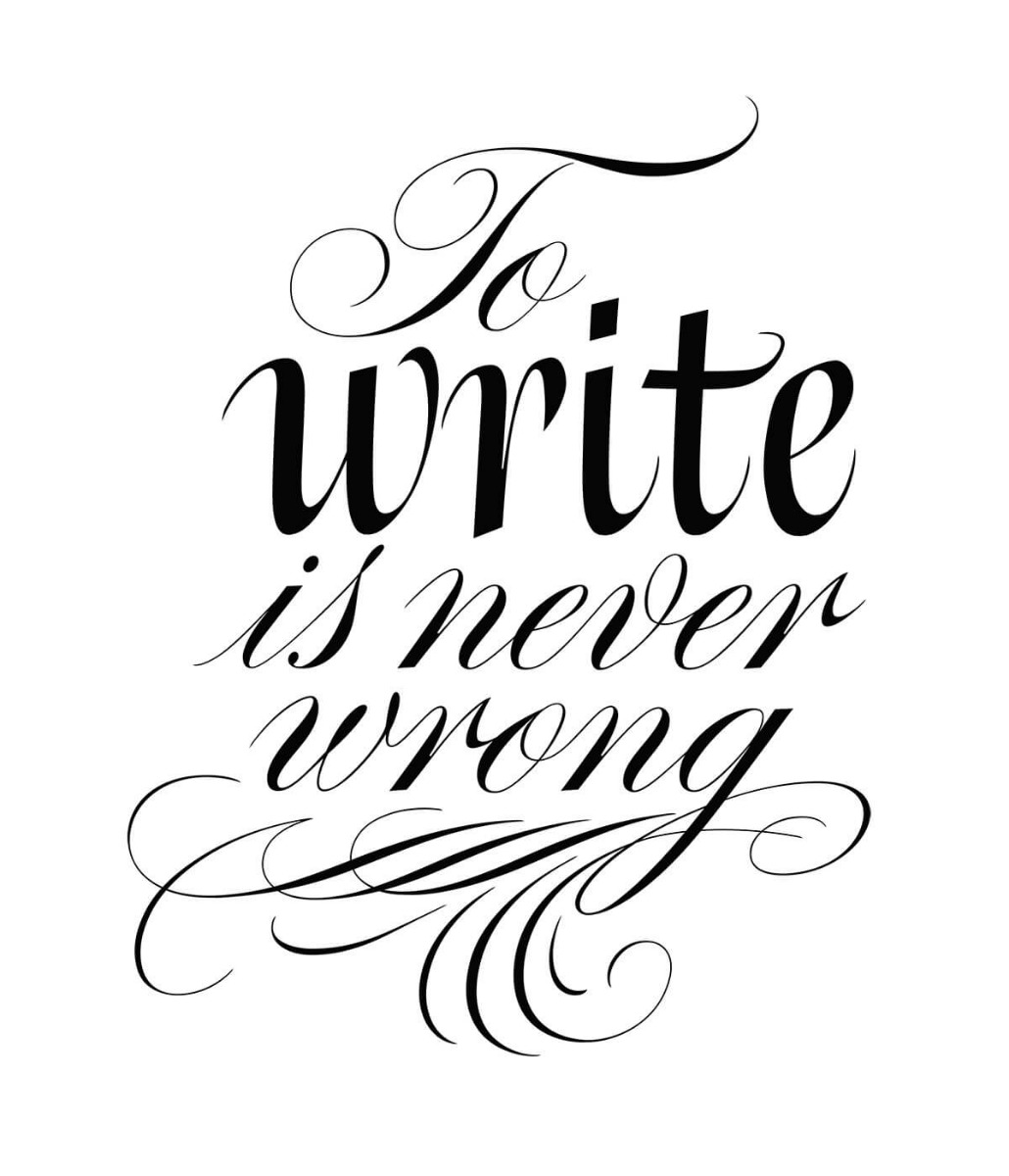 To Write is Never Wrong